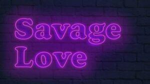 Savage Love 着信音 - JapanRingtones